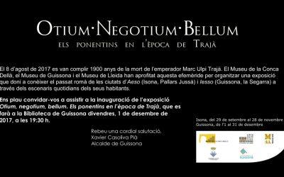 """Inauguració de l'exposició """"OTIUM • NEGOTIUM • BELLUM  Els ponentins en l'època de Trajà"""" a Guissona"""